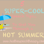 5 Super-Cool Speech Tips to Get You Through a Hot Summer!