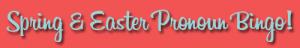Spring&EasterPronounbingobutton