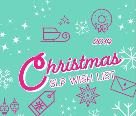 Christmas SLP Wish List 2019