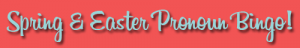 Spring&EasterPronounbingobutton